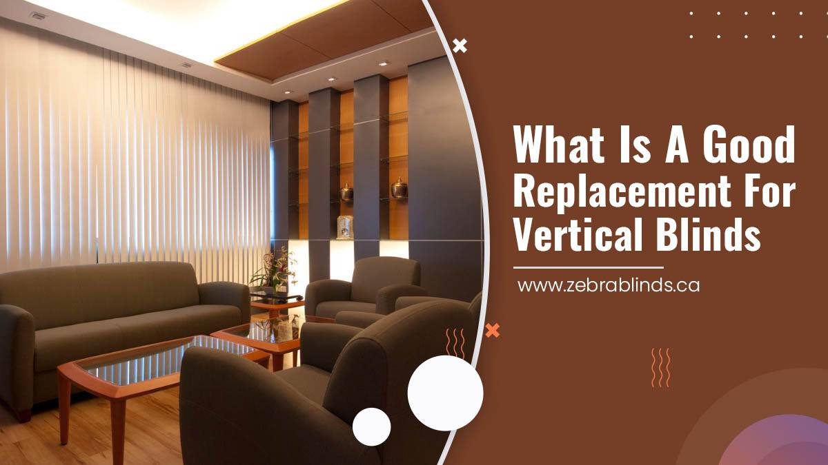 What Is A Good Replacement For Vertical Blinds?