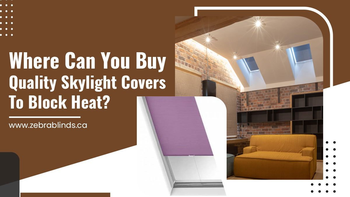 Where Can You Buy Quality-Skylight Covers To Block Heat
