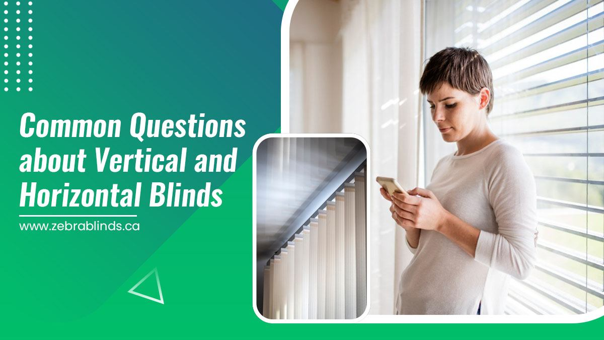 Common Questions about Vertical vs. Horizontal Blinds