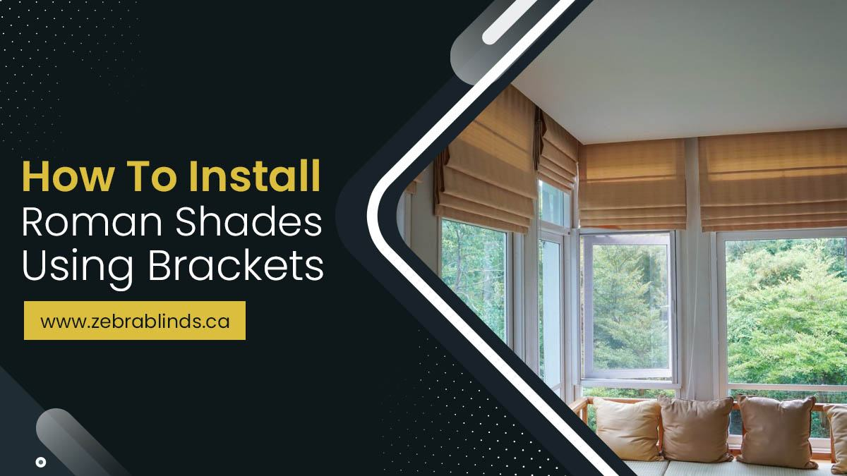 How to Install Roman Shades Using Brackets