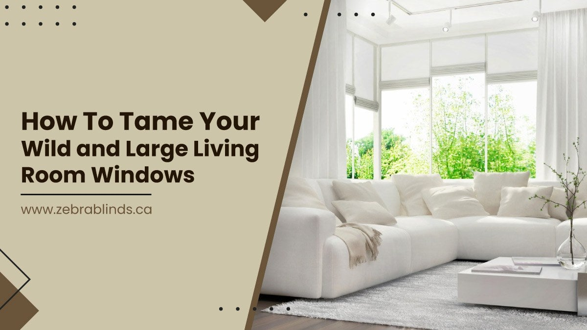 How to Tame Your Wild and Large Living Room Windows