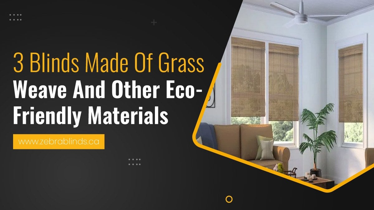 3 Blinds Made of Grass Weave and Other Eco-Friendly Materials