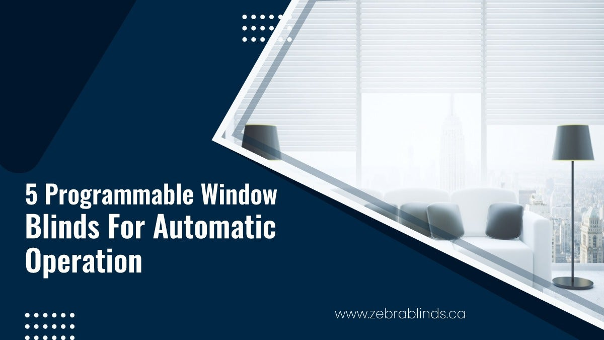 5 Programmable Window Blinds For Automatic Operation