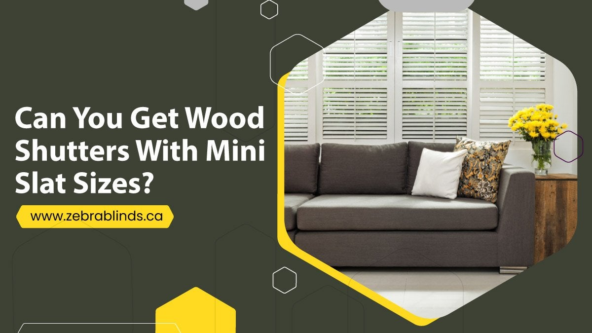 Can You Get Wood Shutters With Mini Slat Sizes?