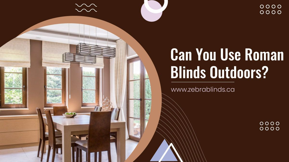 Can You Use Roman Blinds Outdoors