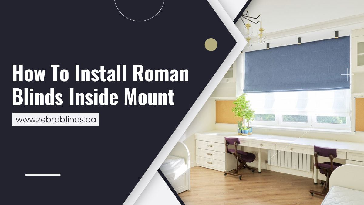 How To Install Roman Blinds Inside Mount