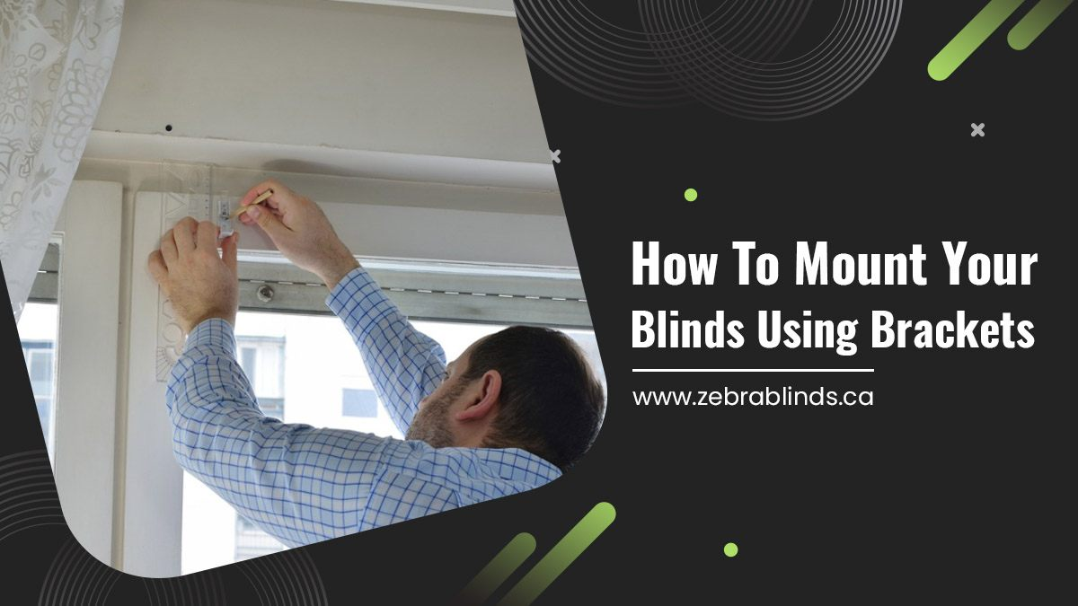 How to Mount your Blinds Using Brackets