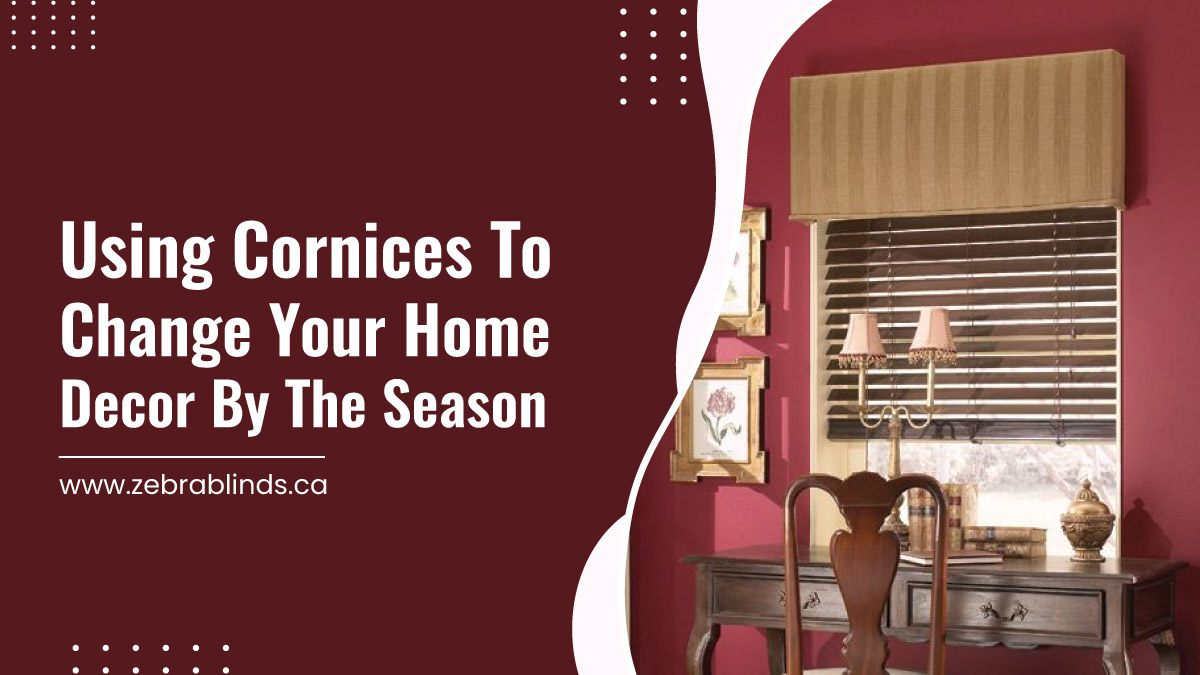 Using Cornices to Change Your Home Decor by the Season