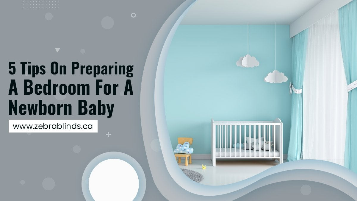 5 Tips On Preparing A Bedroom For A Newborn Baby