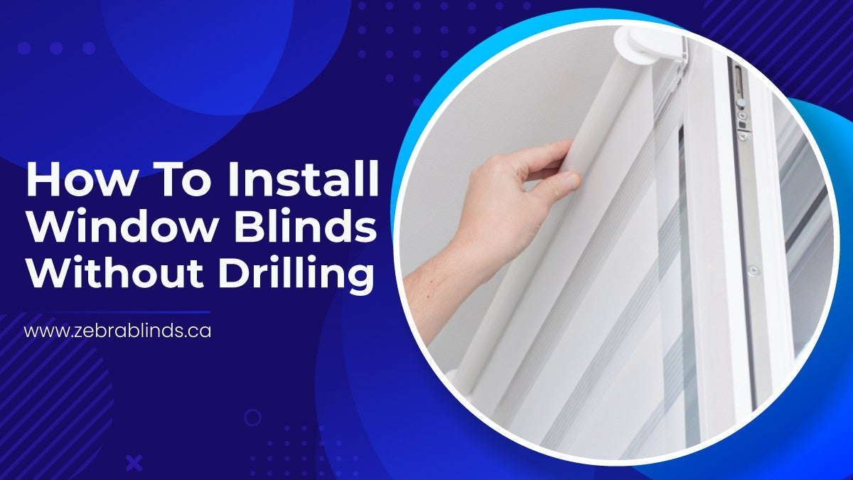How to Install Window Blinds Without Drilling