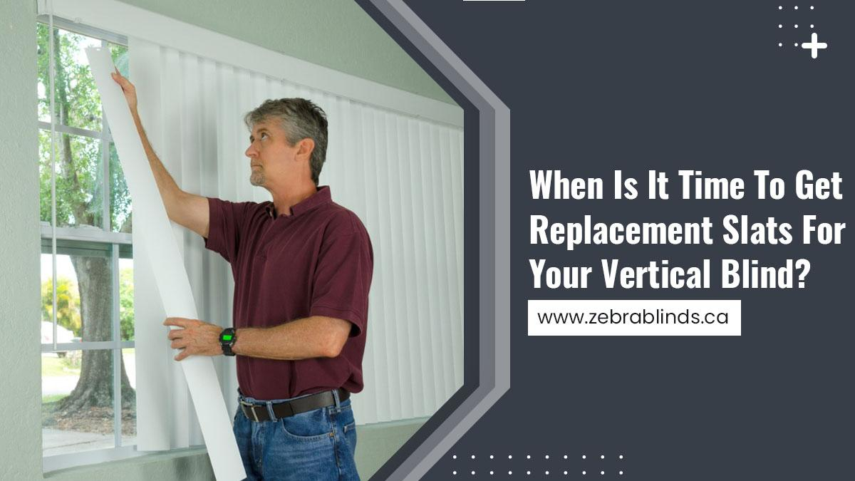 When Is It Time to Get Replacement Slats for Your Vertical Blind?