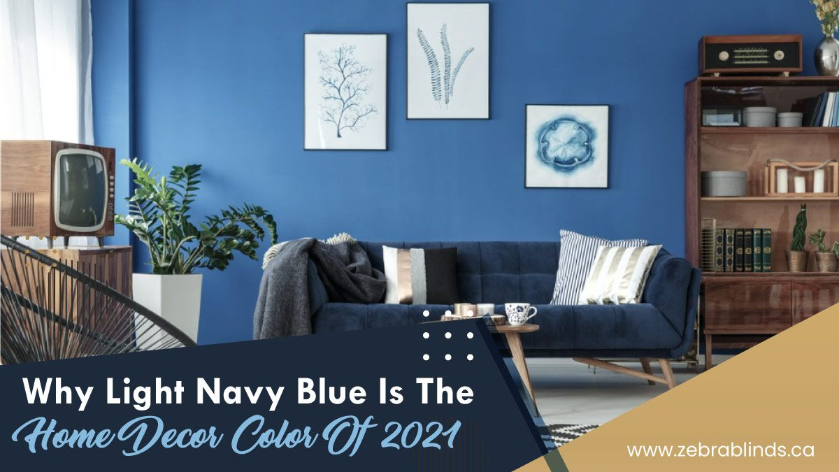 Why Light Navy Blue is The Home Decor Color of 2021