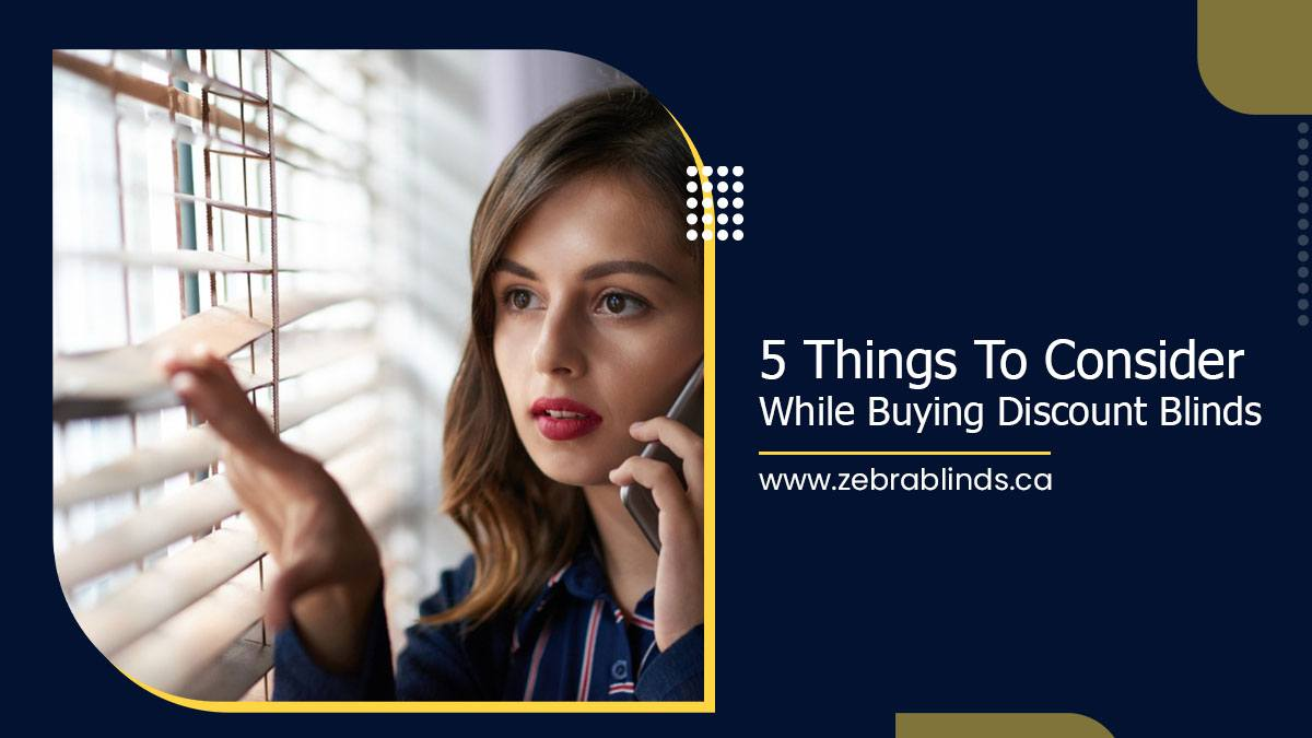 5-Things-To-Consider-While-Buying-Discount-Blinds