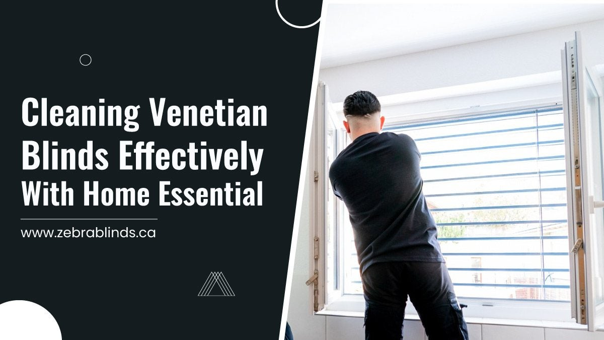 Cleaning Venetian Blinds Effectively with Home Essentials