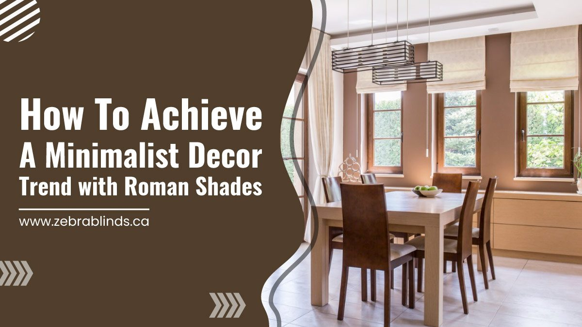 How-To-Achieve-A-Minimalist-Decor-Trend-with-Roman-Shades