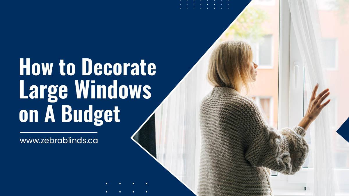 How to Decorate Large Windows on a Budget