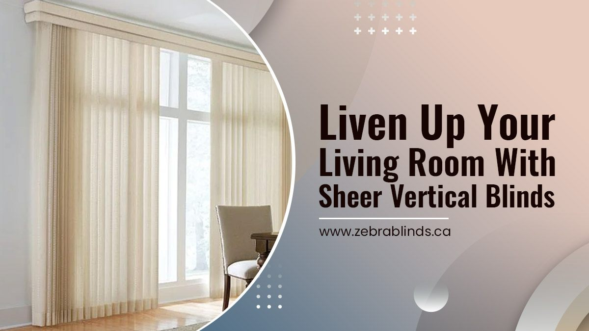 Liven-Up-Your-Living-Room-With-Sheer-Vertical-Blinds
