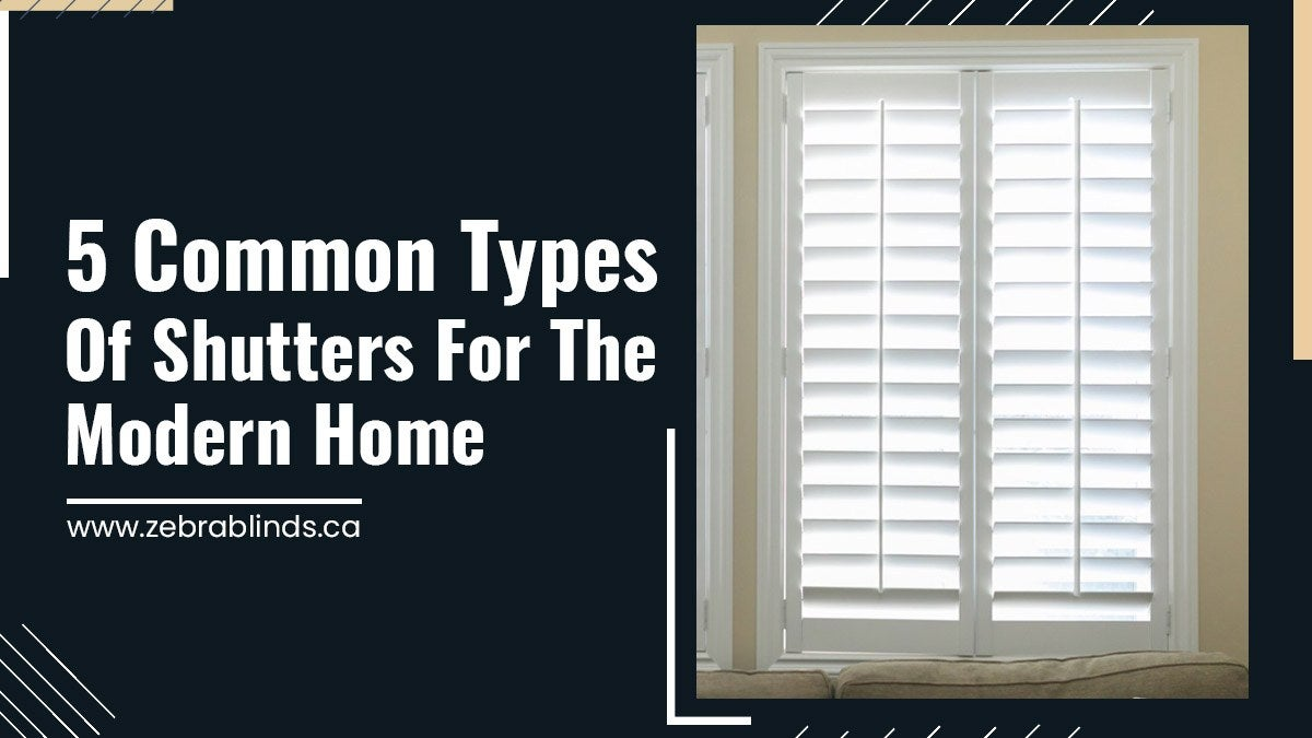 5-Common-Types-Of-Shutters-For-The-Modern-Home