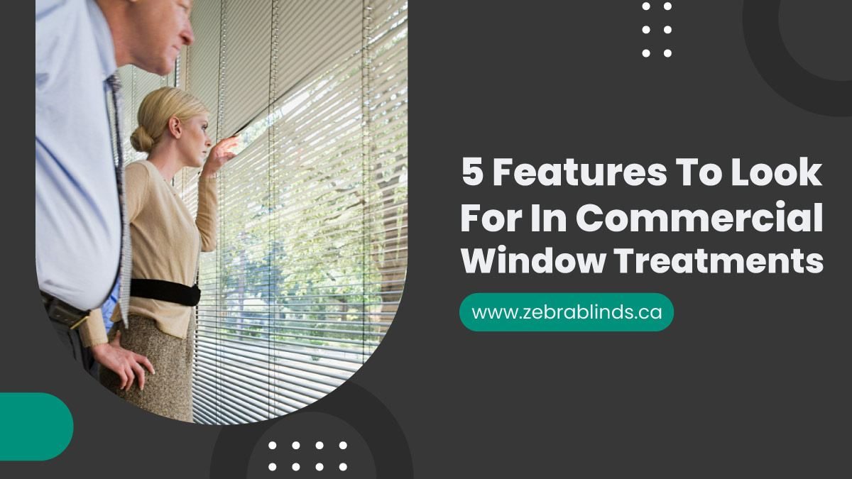 5-Features-To-Look-For-In-Commercial-Window-Treatments
