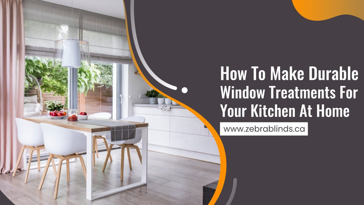 How-To-Make-Durable-Window-Treatments-For-Your-Kitchen-At-Home1