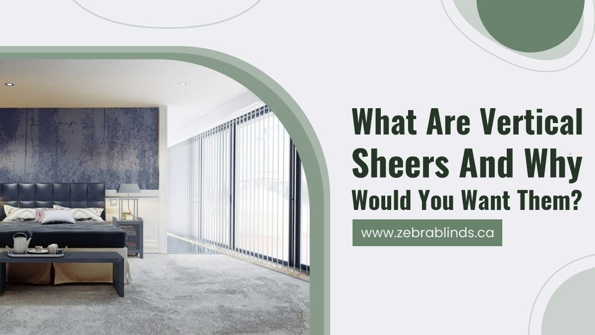 What-Are-Vertical-Sheers-And-Why-Would-You-Want-Them