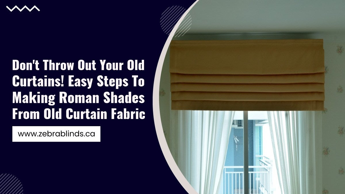 Dont-Throw-Out-Your-Old-Curtains-Easy-Steps-To-Making-Roman-Shades-From-Old-Curtain-Fabric