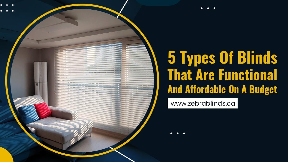 5-Types-Of-Blinds-That-Are-Functional-And-Affordable-On-A-Budget