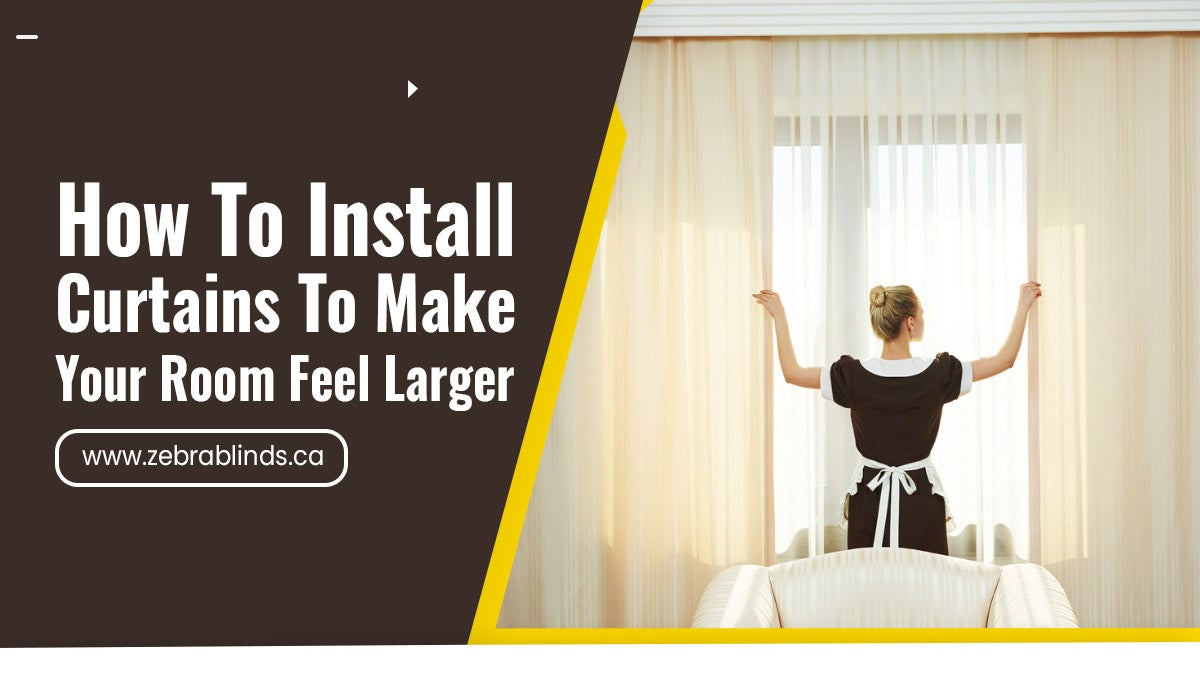 How to Install Curtains to Make Your Room Feel Larger