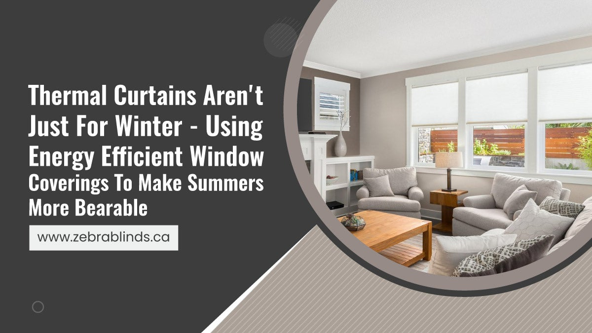 Thermal-Curtains-Arent-Just-For-Winter-Using-Energy-Efficient-Window-Coverings-To-Make-Summers-More-Bearable