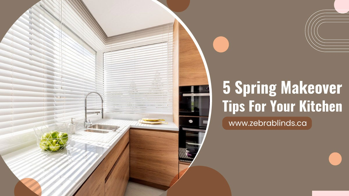5 Spring Makeover Tips For Your Kitchen