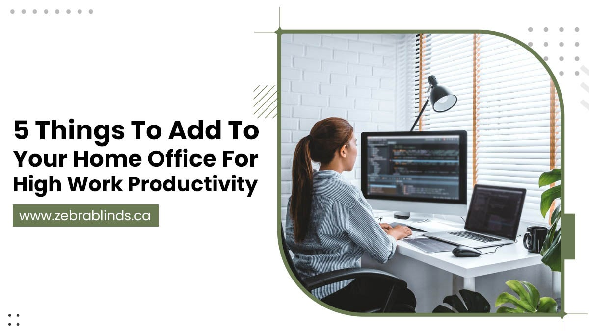 5-Things-To-Add-To-Your-Home-Office-For-High-Work-Productivity