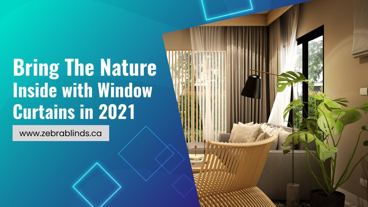 Bring The Nature Inside with Window Curtains in 2021