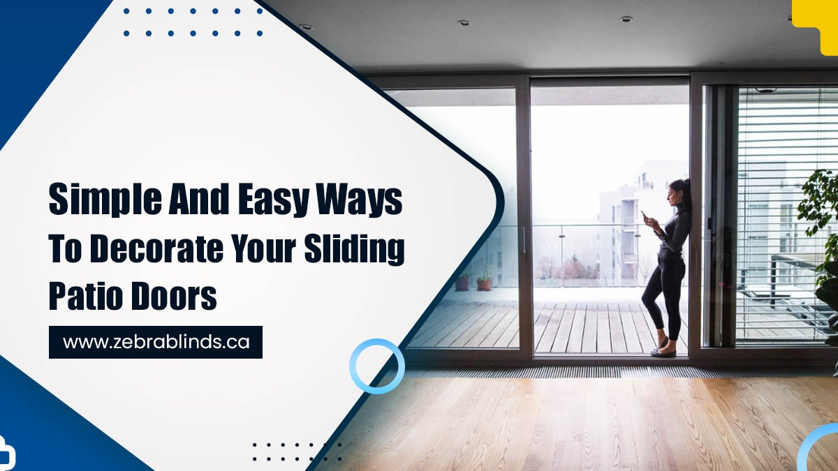 Simple And Easy Ways To Decorate Your Sliding Patio Doors