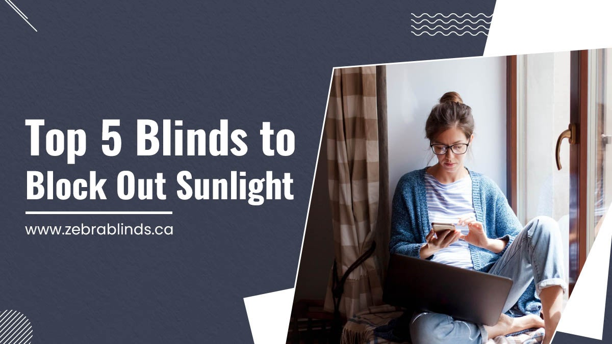 Top-5-Blinds-to-Block-Out-Sunlight