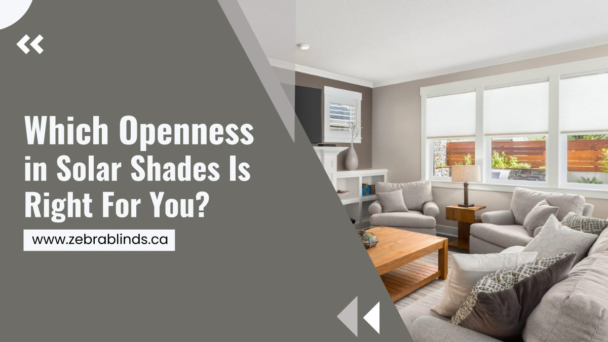 Which Openness in Solar Shades Is Right For You?