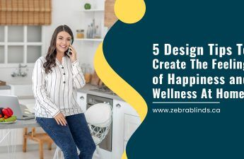 5 Design Tips To Create The Feeling of Happiness and Wellness At Home