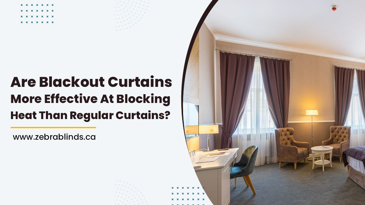 Are Blackout Curtains More Effective At Blocking Heat Than Regular Curtains