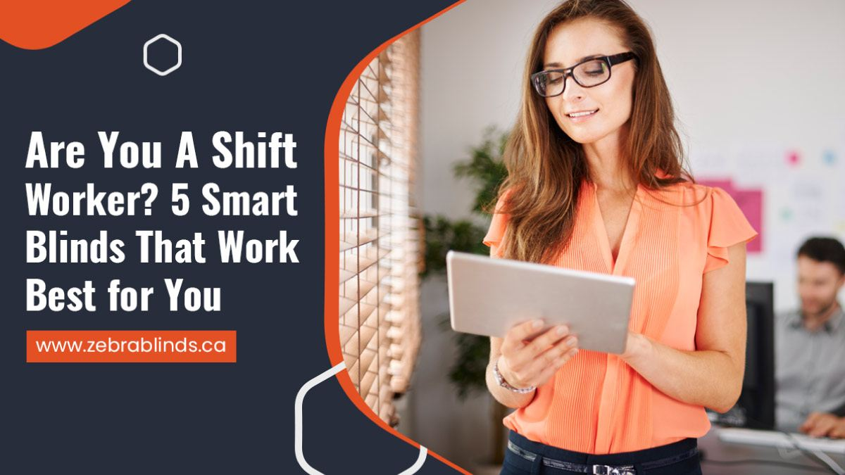 Are-You-A-Shift-Worker-5-Smart-Blinds-That-Work-Best-for-You