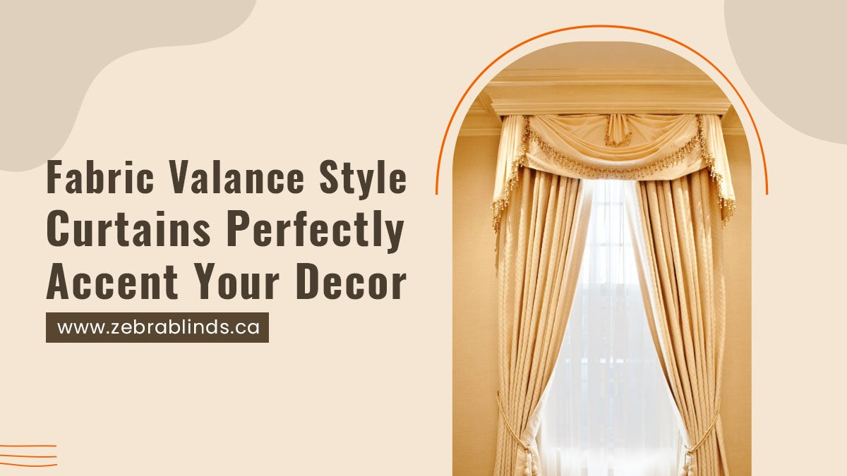 Fabric Valance Style Curtains Perfectly Accent Your Decor
