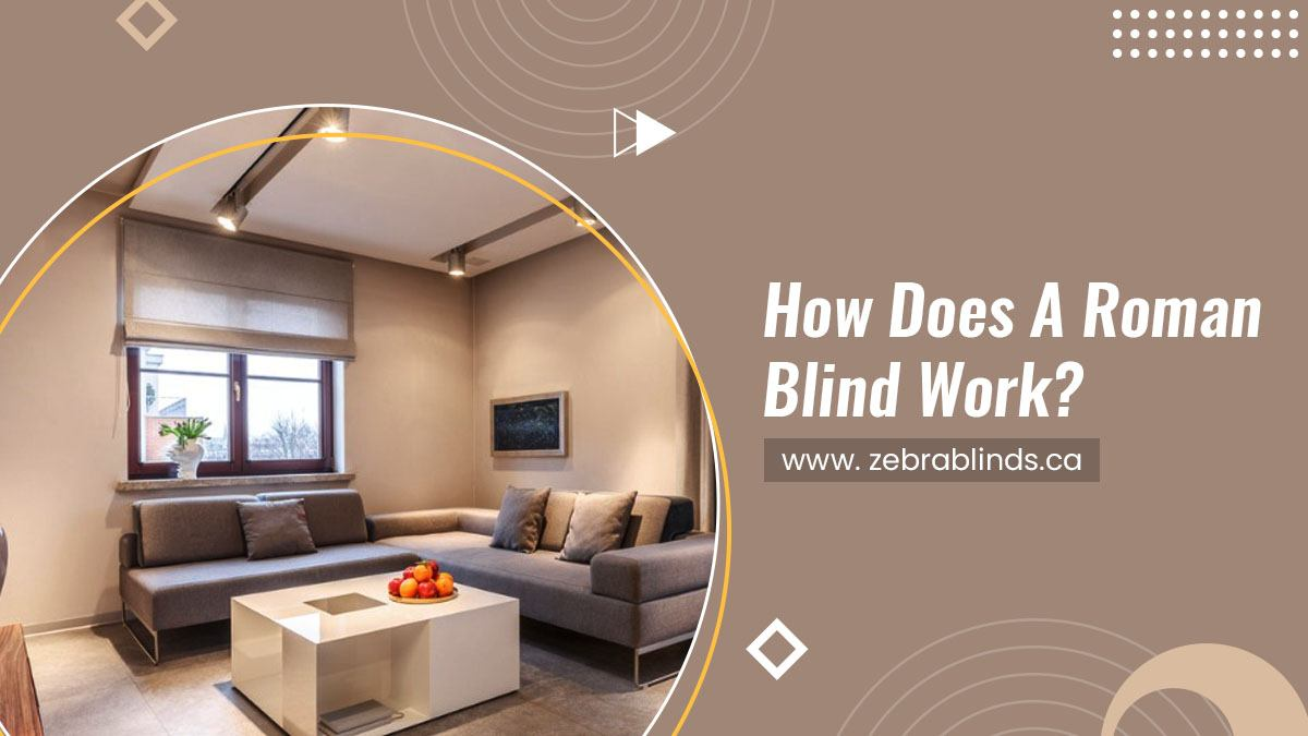 How Does A Roman Blind Work?
