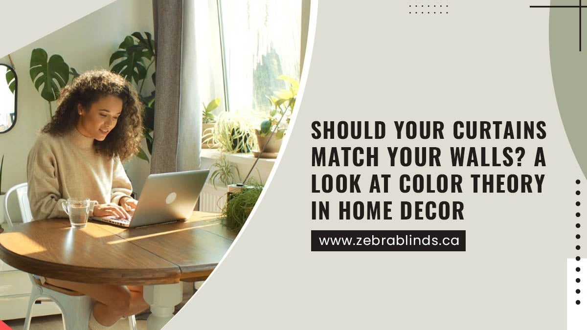 Should Your Curtains Match Your Walls? A Look At Color Theory In Home Decor