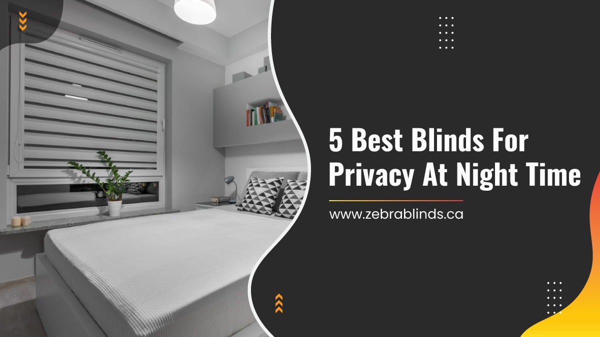 5 Best Blinds For Privacy At Night Time