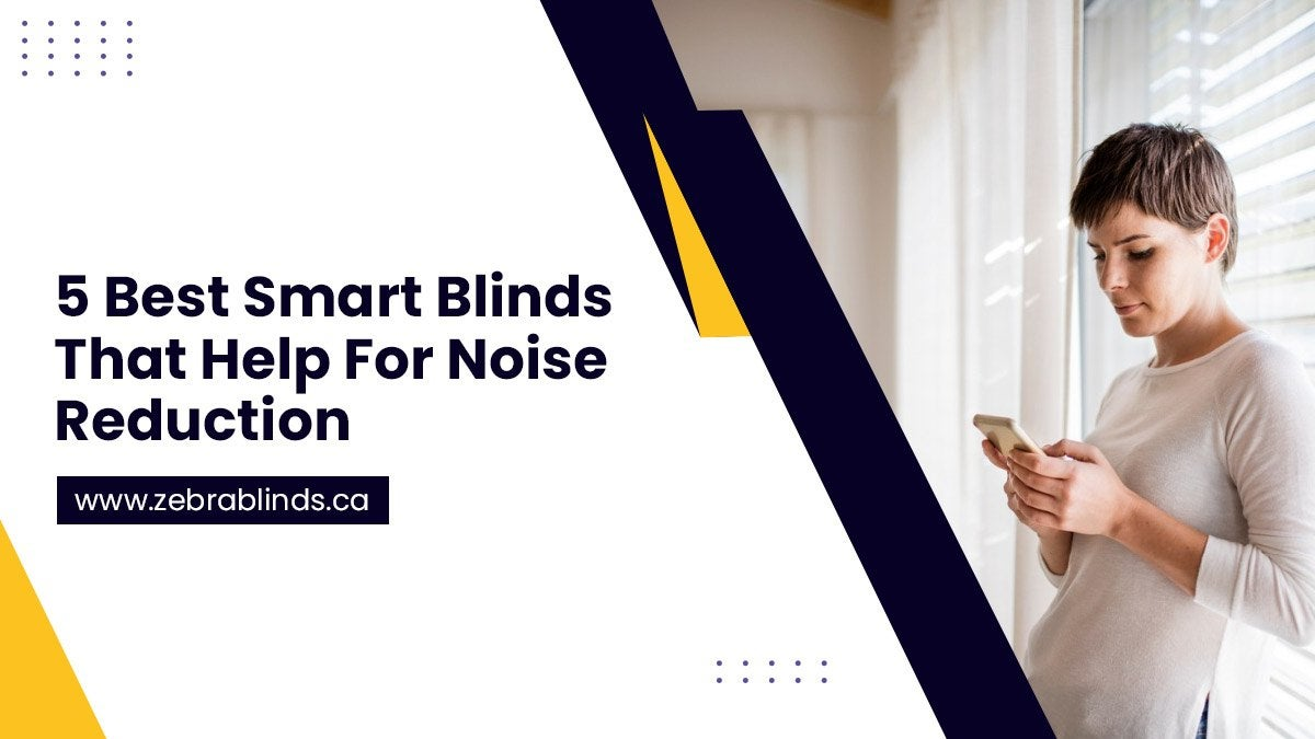 5 Best Smart Blinds That Help For Noise Reduction