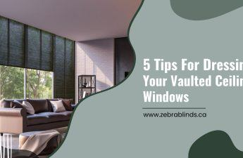 5 Tips For Dressing Your Vaulted Ceiling Windows