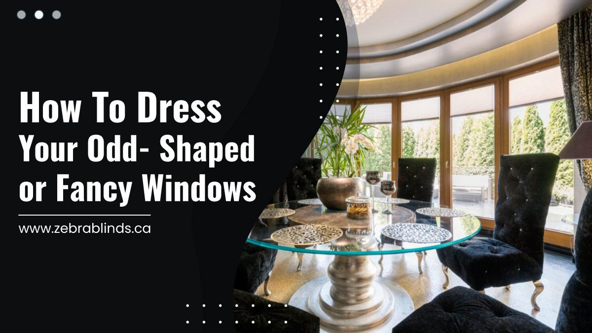 How To Dress Your Odd-Shaped or Fancy Windows
