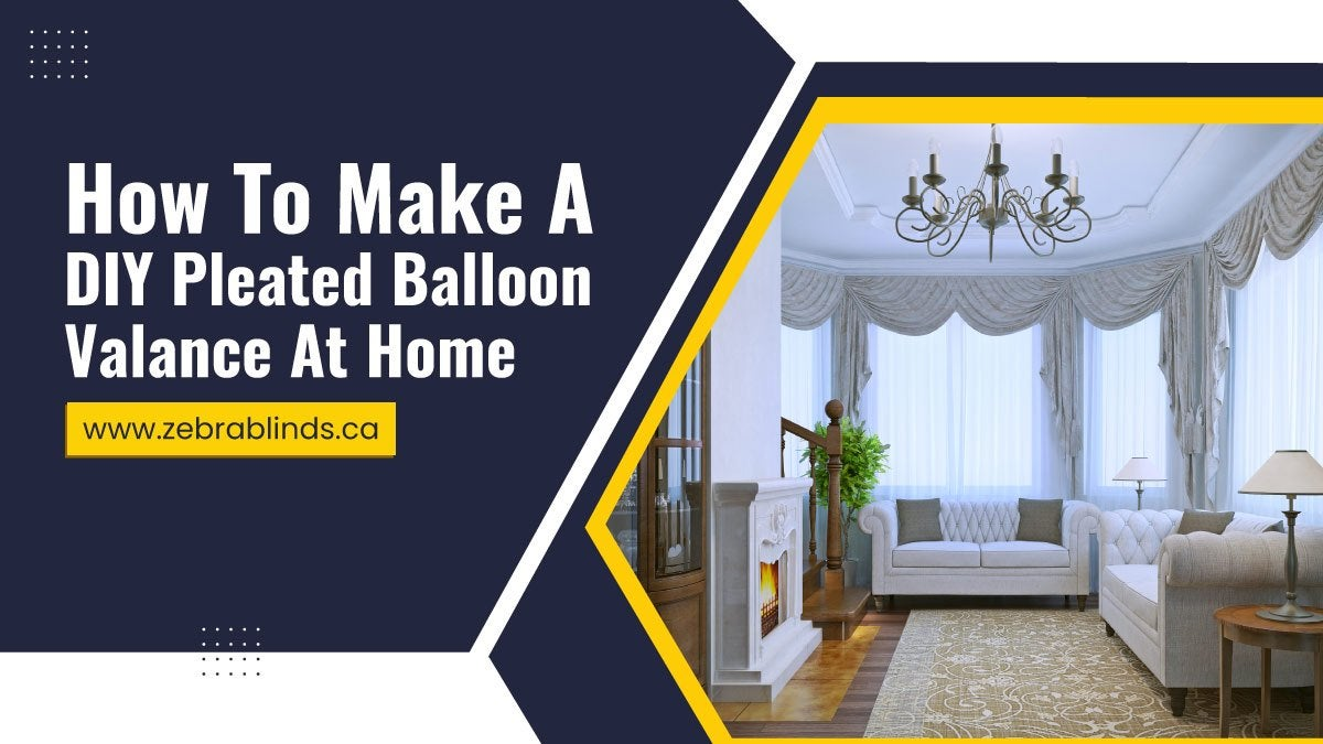 How To Make A DIY Pleated Balloon Valance At Home