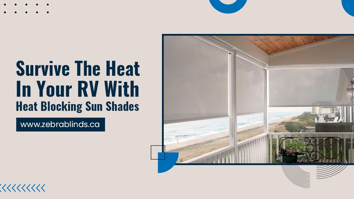 Survive The Heat In Your RV With Heat Blocking Sun Shades