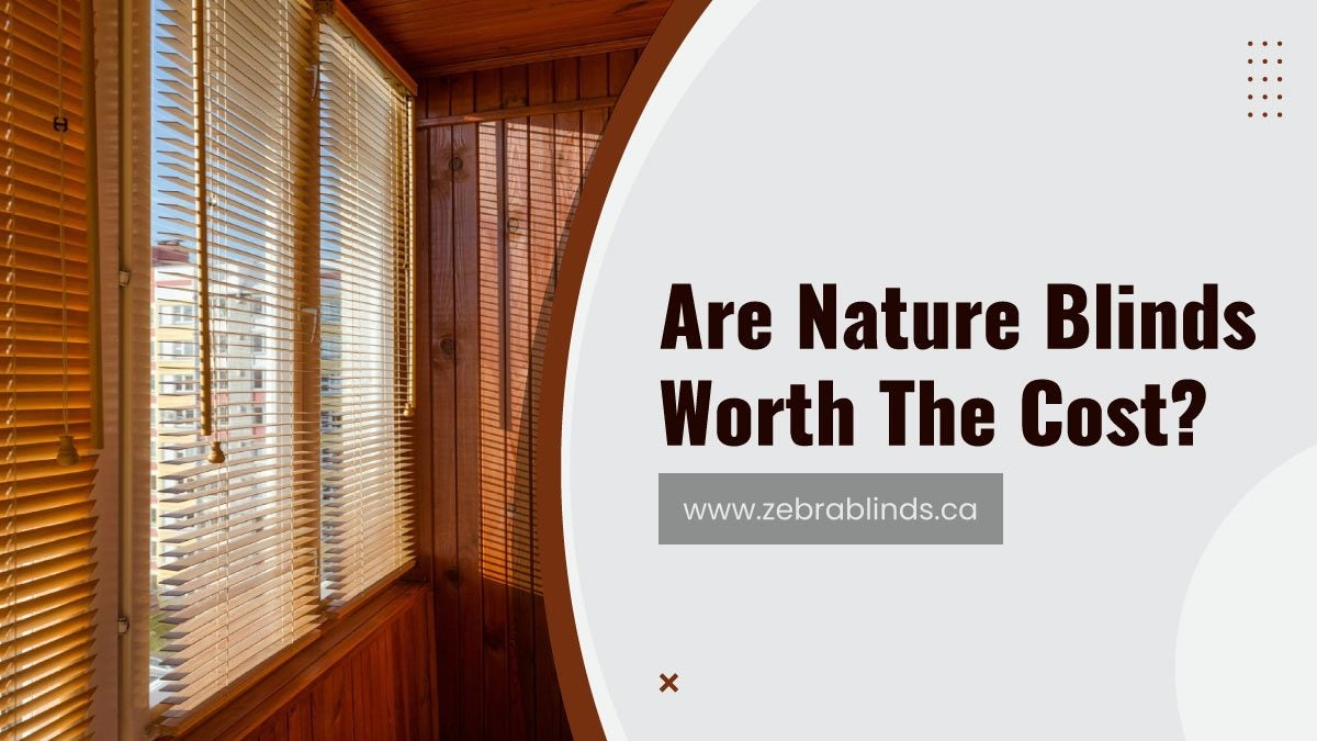 Are Nature Blinds Worth The Cost?