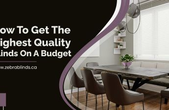 How To Get The Highest Quality Blinds On A Budget