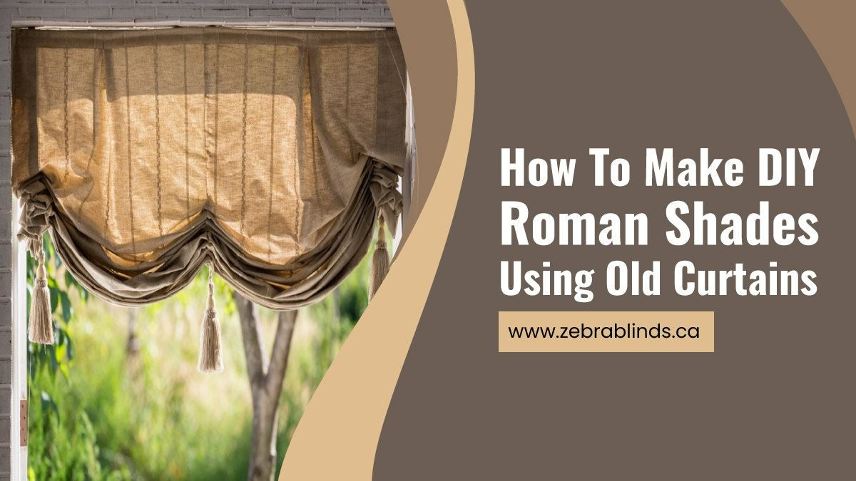 How To Make DIY Roman Shades Using Old Curtains